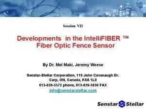 Session VII Developments in the Intelli FIBER Fiber