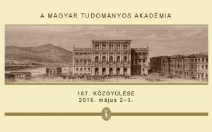 A MAGYAR TUDOMNYOS AKADMIA 1 8 7 KZGYLSE