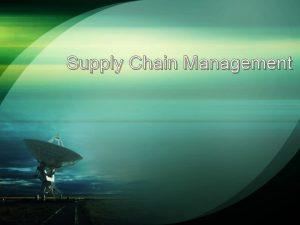 Supply Chain Management v SCM 1 3 5