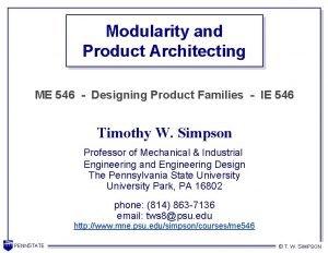 Modularity and Product Architecting ME 546 Designing Product