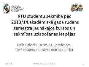 RTU studentu sekmba pc 201314 akadmisk gada rudens