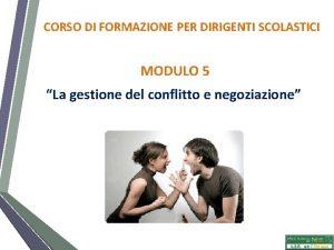 CORSO DI FORMAZIONE PER DIRIGENTI SCOLASTICI MODULO 5