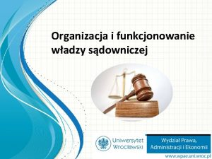 Organizacja i funkcjonowanie wadzy sdowniczej Art 10 ust
