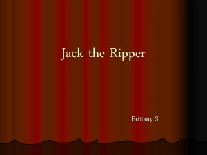 Jack the Ripper Brittany S Jack The Ripper