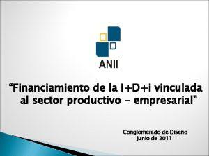 Financiamiento de la IDi vinculada al sector productivo