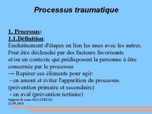 Processus traumatique 1 Processus 1 1 Dfinition Enchanement