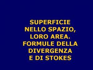 SUPERFICIE NELLO SPAZIO LORO AREA FORMULE DELLA DIVERGENZA