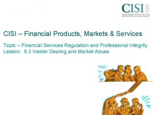 CISI Financial Products Markets Services Topic Financial Services