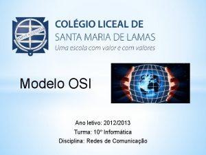 Modelo OSI Ano letivo 20122013 Turma 10 Informtica