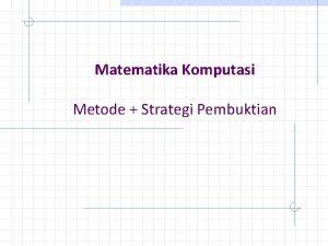 Matematika Komputasi Metode Strategi Pembuktian Aturan Inferensi Aturan