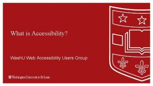 What is Accessibility Wash U Web Accessibility Users