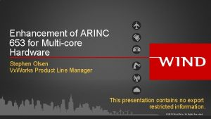 Enhancement of ARINC 653 for Multicore Hardware Stephen