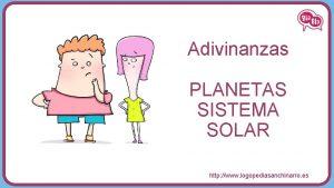 Adivinanzas PLANETAS SISTEMA SOLAR http www logopediasanchinarro es