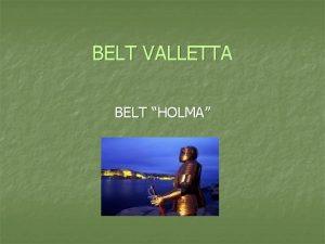 BELT VALLETTA BELT HOLMA LASSEDJU n Il belt
