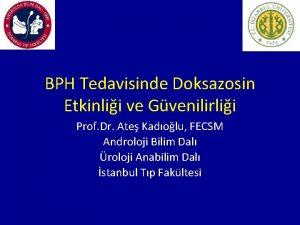 BPH Tedavisinde Doksazosin Etkinlii ve Gvenilirlii Prof Dr