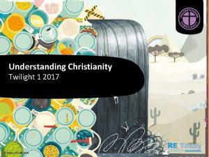 Understanding Christianity Understanding Twilight 1 2017 Launch Conference