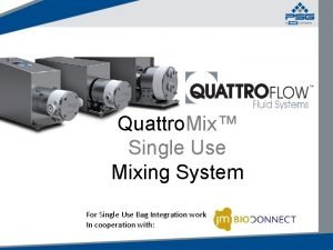 Quattro Mix Single Use Mixing System For Single