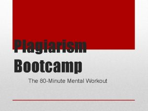 Plagiarism Bootcamp The 80 Minute Mental Workout Today