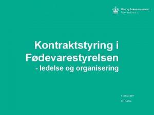 Kontraktstyring i Fdevarestyrelsen ledelse og organisering 9 oktober