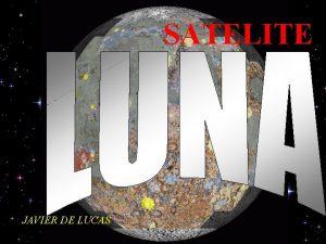SATELITE JAVIER DE LUCAS Esta impresionante foto de