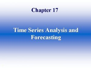 Chapter 17 Time Series Analysis and Forecasting Time