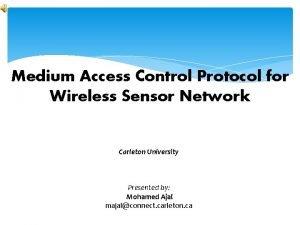 Medium Access Control Protocol for Wireless Sensor Network