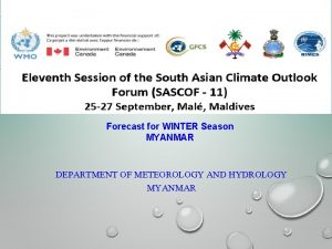 Forecast for WINTER Season MYANMAR DEPARTMENT OF METEOROLOGY