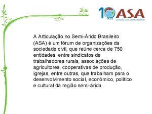 A ASA A Articulao no Semirido Brasileiro ASA
