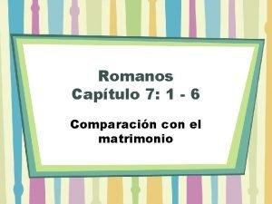 Romanos Captulo 7 1 6 Comparacin con el