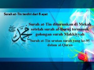 Surah atTin terdiri dari 8 ayat Surah atTin