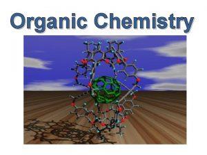 Organic Chemistry What is organic chemistry Organic chemistry