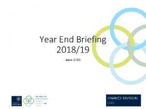 Year End Briefing 201819 June 2019 Agenda Year