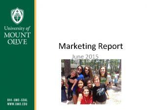 Marketing Report June 2015 Purpose The purpose of