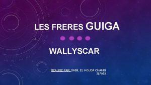 LES FRERES GUIGA WALLYSCAR RALIS PAR SABIL EL
