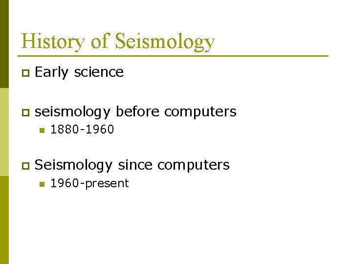 History of Seismology p Early science p seismology