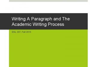 Writing A Paragraph and The Academic Writing Process