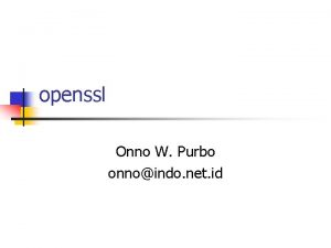 openssl Onno W Purbo onnoindo net id Reference