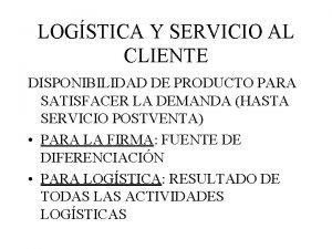 LOGSTICA Y SERVICIO AL CLIENTE DISPONIBILIDAD DE PRODUCTO