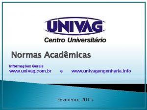 Normas Acadmicas Informaes Gerais www univag com br