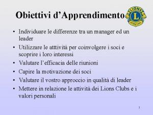 Obiettivi dApprendimento Individuare le differenze tra un manager