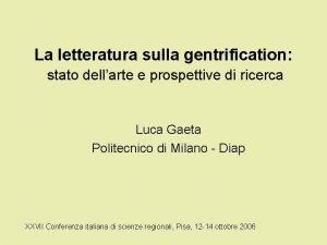 La letteratura sulla gentrification stato dellarte e prospettive