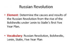 Russian Revolution Element Determine the causes and results