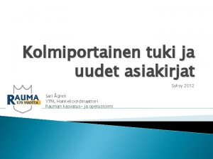 Kolmiportainen tuki ja uudet asiakirjat Syksy 2012 Sari