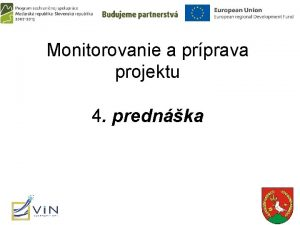 Monitorovanie a prprava projektu 4 prednka Prprava projektu
