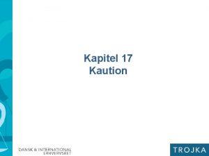 Kapitel 17 Kaution Kaution kapitel 17 I kapitel