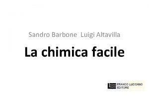 Sandro Barbone Luigi Altavilla La chimica facile Dalle