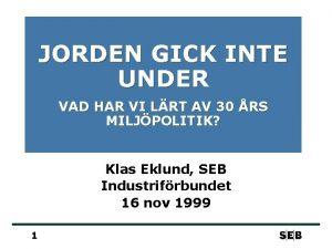 JORDEN GICK INTE UNDER VAD HAR VI LRT