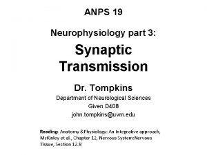ANPS 19 Neurophysiology part 3 Synaptic Transmission Dr