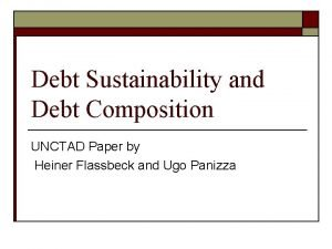 Debt Sustainability and Debt Composition UNCTAD Paper by