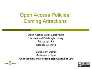Open Access Policies Coming Attractions Open Access Week